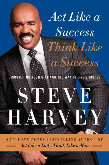 Act Like a Success, Think Like a Success By Harvey, Steve