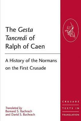 The Gesta Tancredi of Ralph of Caen By Bachrach, Bernard S. (TRN)/ Bachrach, David S. (INT)
